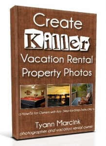 Create Killer Vacation Rental Property Photos by Tyann Marcink