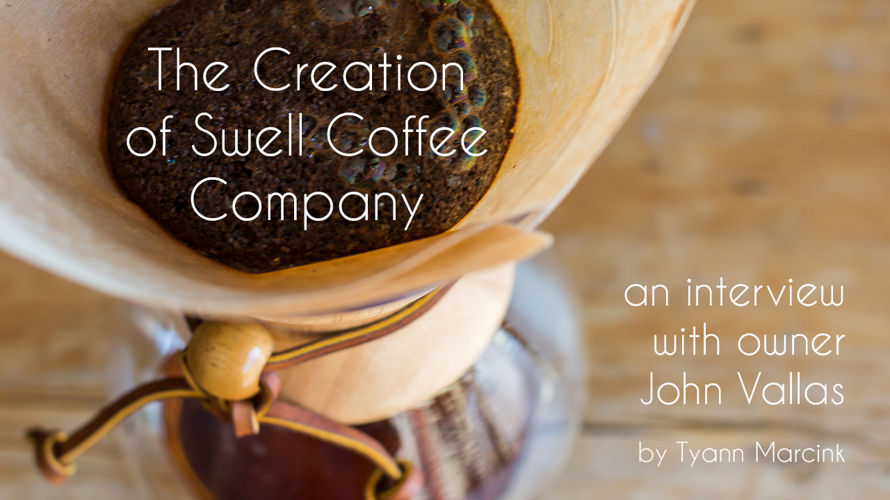 The Creation of Swell Coffee Company, Mission Beach, San Diego, California