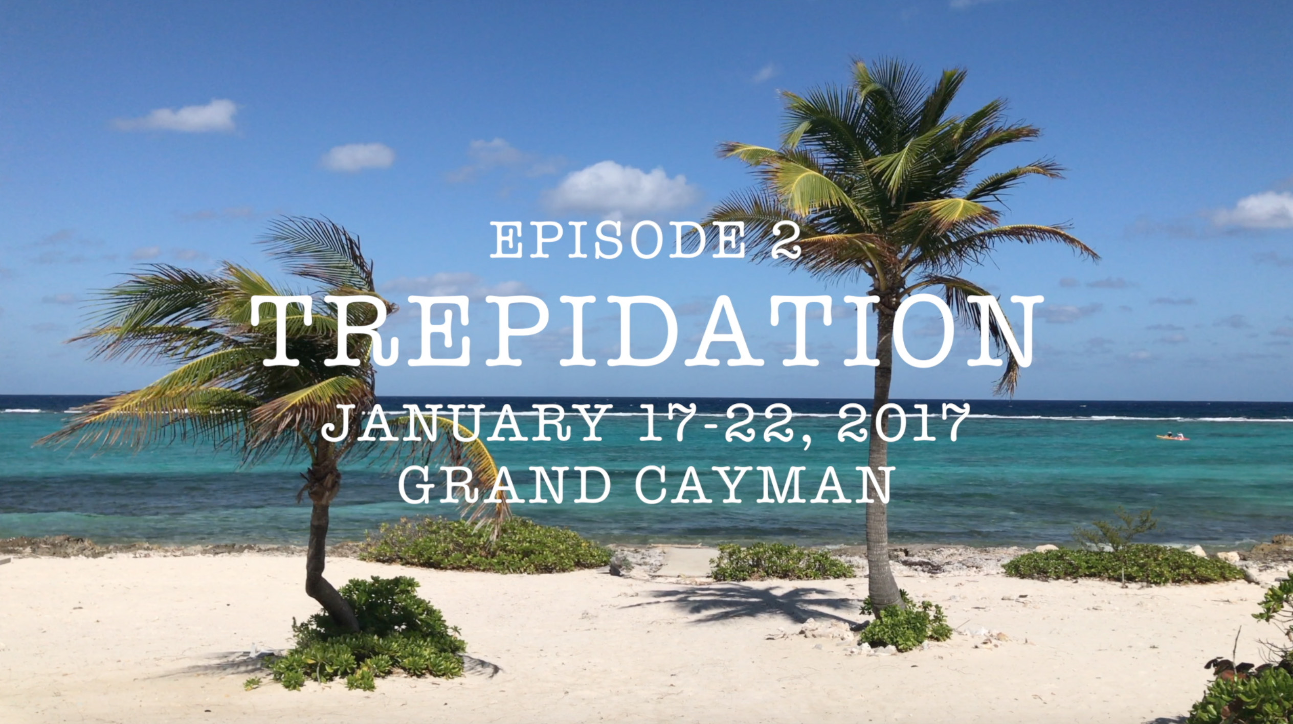 Vlog Episode 2: Trepidation and Adventures in Grand Cayman