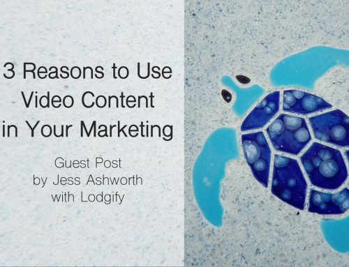 3 Reasons to Use Video Content in Your Marketing [Guest Post from Lodgify]
